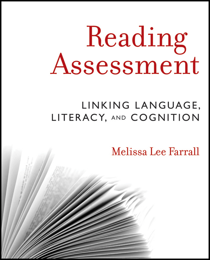 Melissa Farrall Lee Reading Assessment. Linking Language, Literacy, and Cognition promoting academic competence and literacy in school