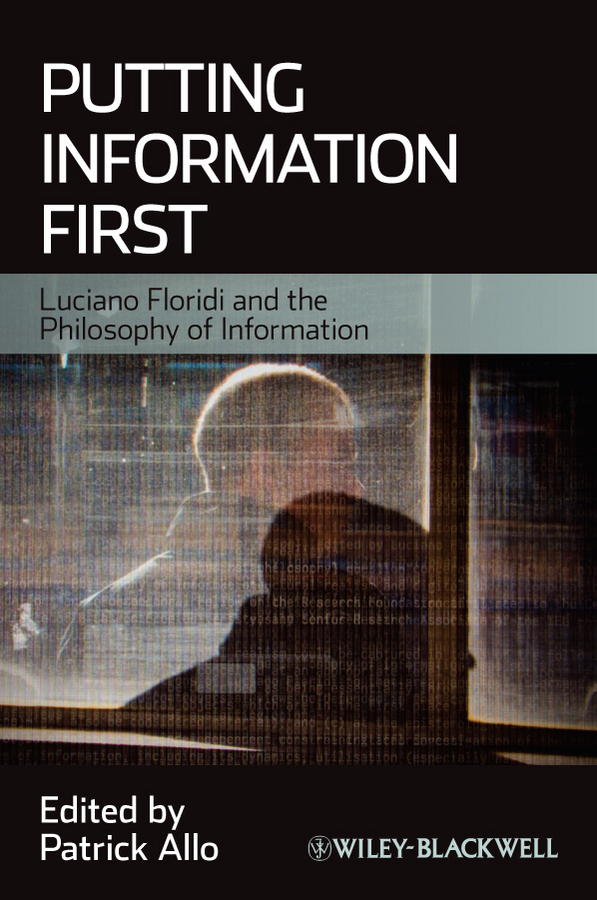 Patrick Allo Putting Information First. Luciano Floridi and the Philosophy of Information одежда для новорождённых