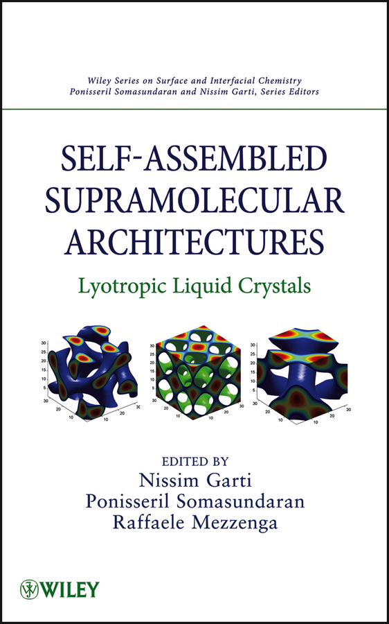 Nissim  Garti Self-Assembled Supramolecular Architectures. Lyotropic Liquid Crystals kamal singh rathore neha devdiya and naisarg pujara nanoparticles for ophthalmic drug delivery system