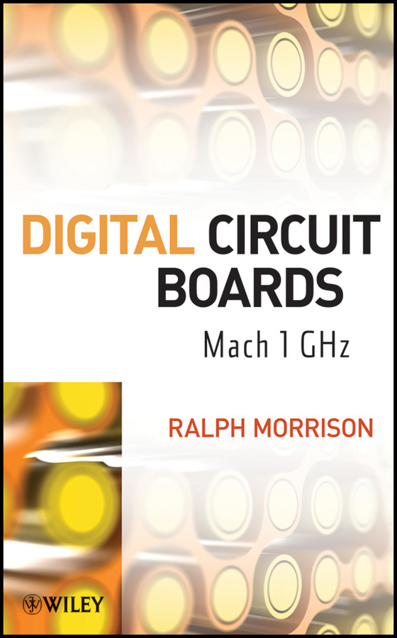 Ralph Morrison Digital Circuit Boards. Mach 1 GHz