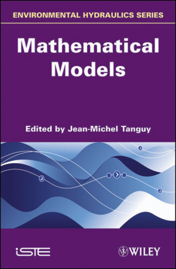 Jean-Michel Tanguy Environmental Hydraulics. Mathematical Models models atomic orbital of ethylene molecular modeling chemistry teaching supplies