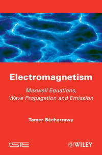 - Electromagnetism. Maxwell Equations, Wave Propagation and Emission
