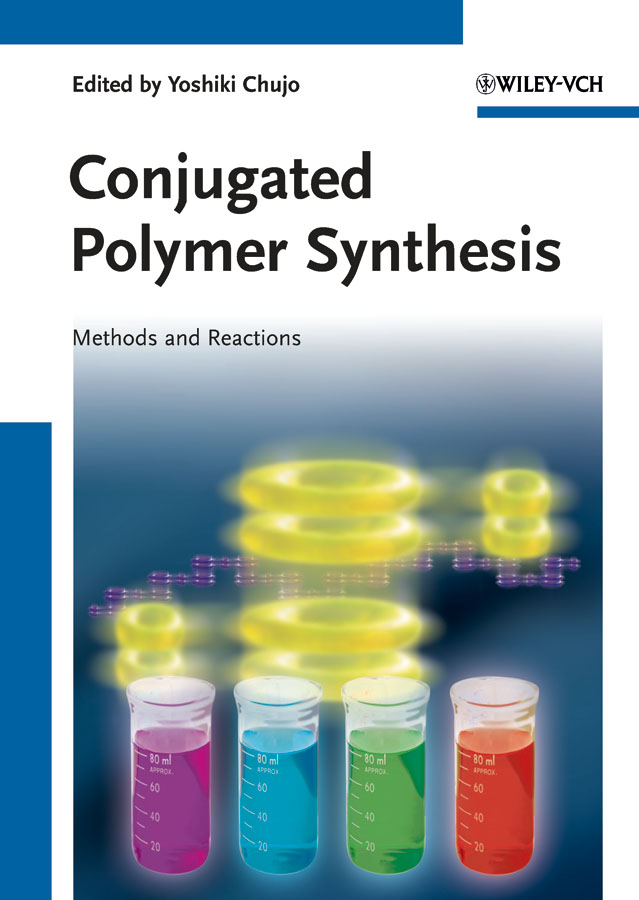 Yoshiki Chujo Conjugated Polymer Synthesis. Methods and Reactions