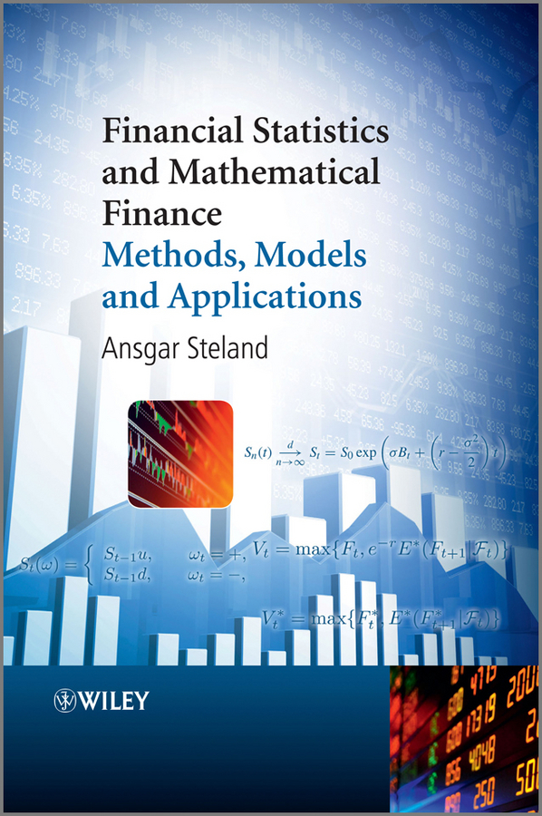 Ansgar Steland Financial Statistics and Mathematical Finance. Methods, Models and Applications ISBN: 9781118316580 finance and investments