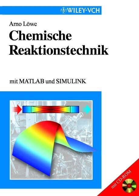 Arno Löwe Chemische Reaktionstechnik. mit MATLAB und SIMULINK