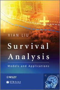 Xian  Liu - Survival Analysis. Models and Applications