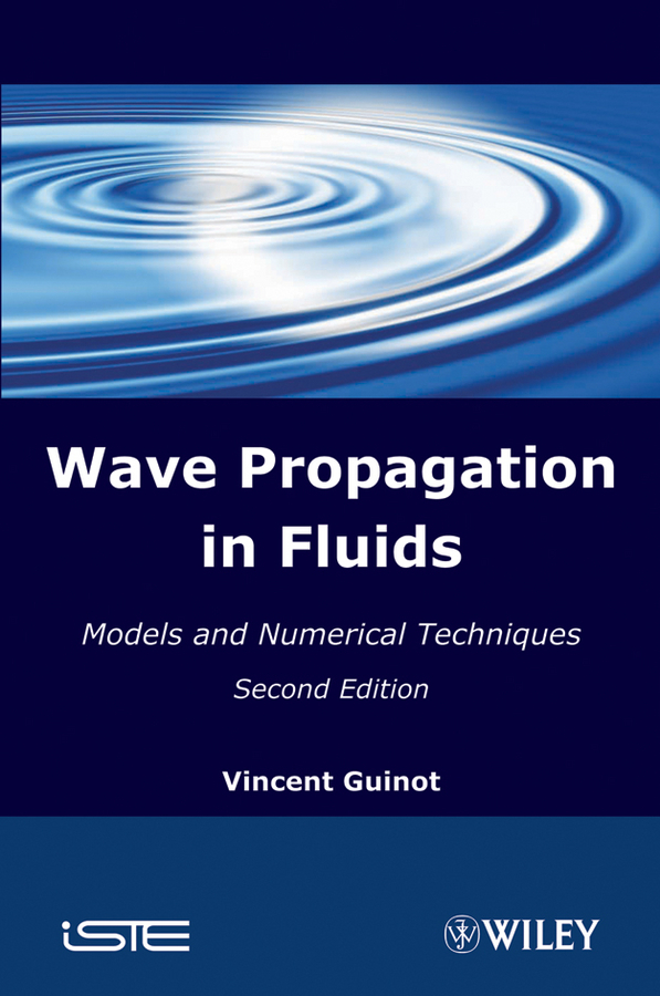 Vincent  Guinot Wave Propagation in Fluids. Models and Numerical Techniques rabee jari superconvergence of finite element approximations for pdes