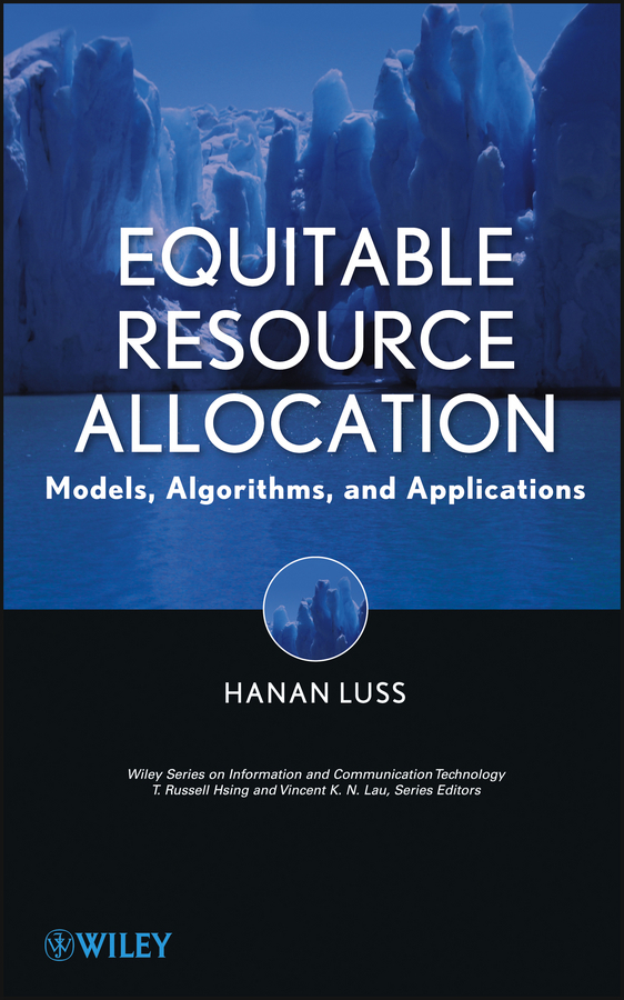 Hanan Luss Equitable Resource Allocation. Models, Algorithms and Applications toward a peripheral view of manufacturing networks