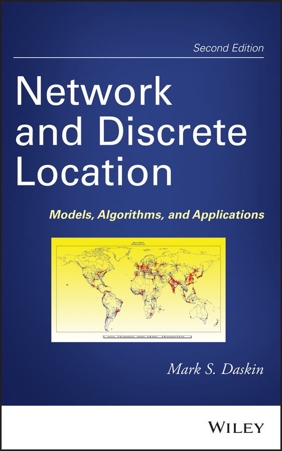 Mark Daskin S. Network and Discrete Location. Models, Algorithms, and Applications modeling and analysis for supply chain network in web gis environment