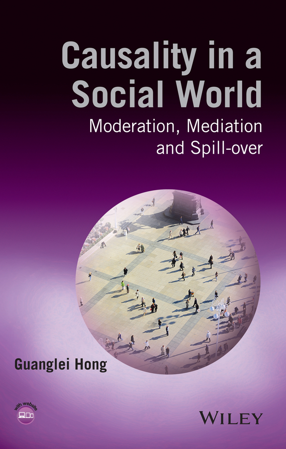 Guanglei Hong Causality in a Social World. Moderation, Mediation and Spill-over ISBN: 9781119030645 exercise in older women effects on falls function fear and finances