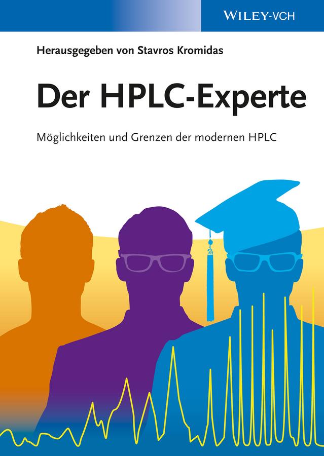 Stavros Kromidas Der HPLC-Experte. Möglichkeiten und Grenzen der modernen HPLC der biberpelz
