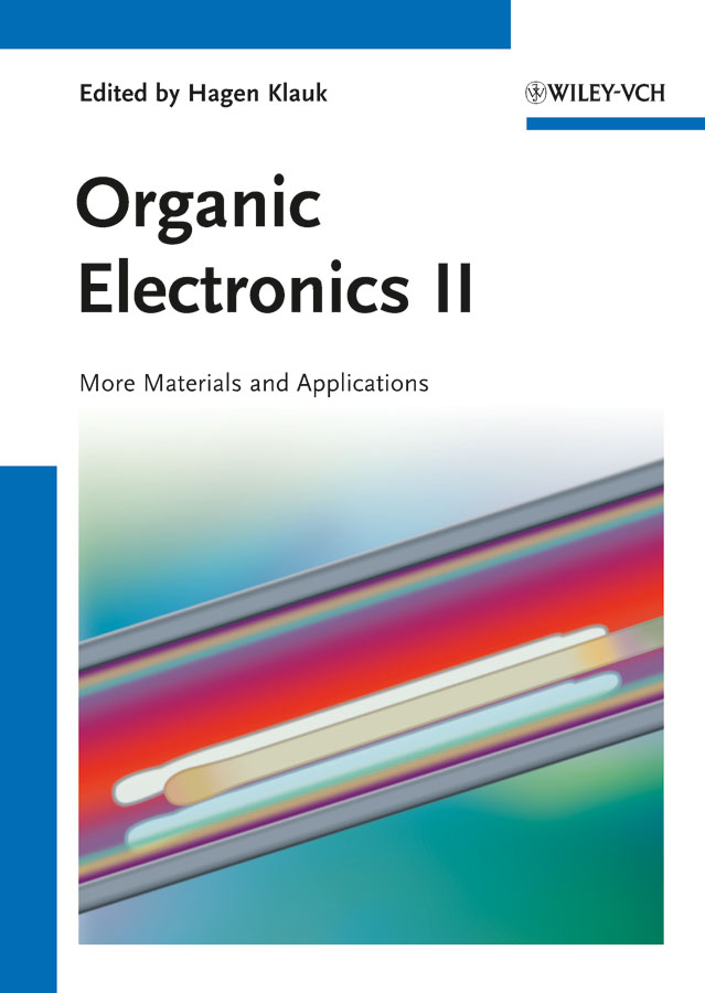 Hagen  Klauk Organic Electronics II. More Materials and Applications a new perspective on the evaluation of elt materials