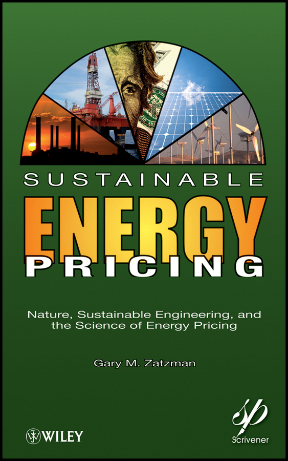 Gary Zatzman M. Sustainable Energy Pricing. Nature, Sustainable Engineering, and the Science of Energy Pricing ночная маска holika holika honey sleeping pack canola объем 90 мл