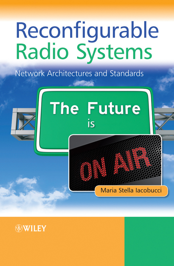 Maria Iacobucci Stella Reconfigurable Radio Systems. Network Architectures and Standards the quality of accreditation standards for distance learning