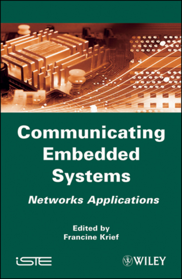 Francine Krief Communicating Embedded Systems. Networks Applications toward a peripheral view of manufacturing networks