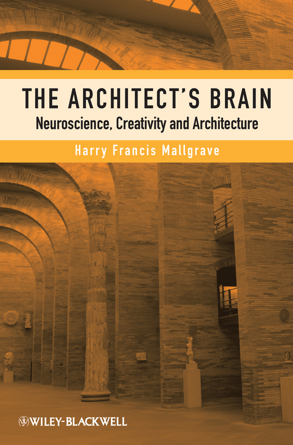 Harry Mallgrave Francis The Architect's Brain. Neuroscience, Creativity, and Architecture relationship between entomopathogenic nematodes and some tephritids