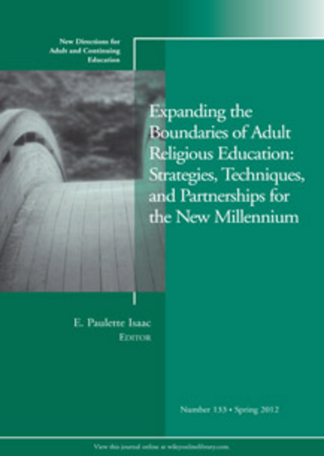 E. Isaac Paulette Expanding the Boundaries of Adult Religious Education: Strategies, Techniques, and Partnerships for the New Millenium. New Directions for Adult and Continuing Education, Number 133 матрац elite латекс кокос