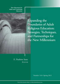 E. Isaac Paulette - Expanding the Boundaries of Adult Religious Education: Strategies, Techniques, and Partnerships for the New Millenium. New Directions for Adult and Continuing Education, Number 133
