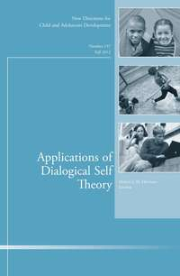 Hubert Hermans J. - Applications of Dialogical Self Theory. New Directions for Child and Adolescent Development, Number 137
