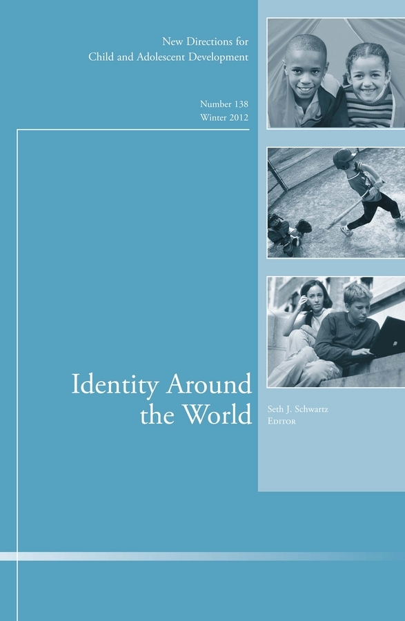 Seth Schwartz J. Identity Around the World. New Directions for Child and Adolescent Development, Number 138 hplc method development for pharmaceuticals volume 8