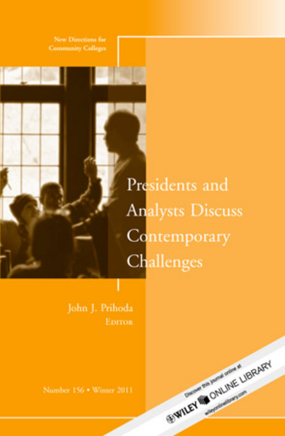 John Prihoda J. Presidents and Analysts Discuss Contemporary Challenges. New Directions for Community Colleges, Number 156 j greer nano and giga challenges in microelectronics