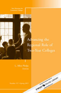 L. Phelps Allen - Advancing the Regional Role of Two-Year Colleges. New Directions for Community Colleges, Number 157
