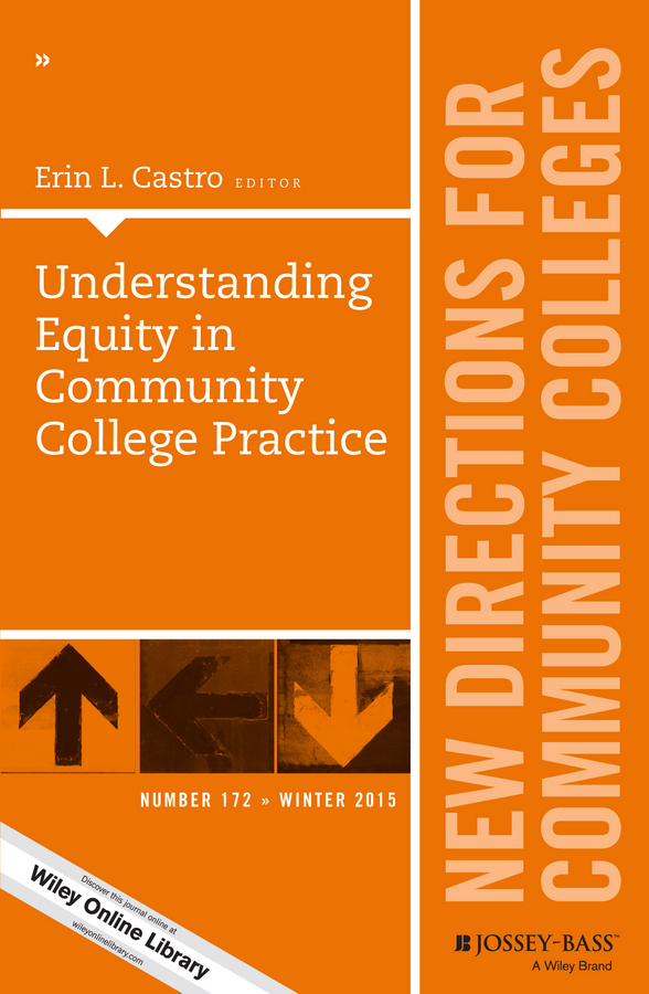Erin Castro L. Understanding Equity in Community College Practice. New Directions for Community Colleges, Number 172 сандалии pablosky pablosky pa048agadbi3