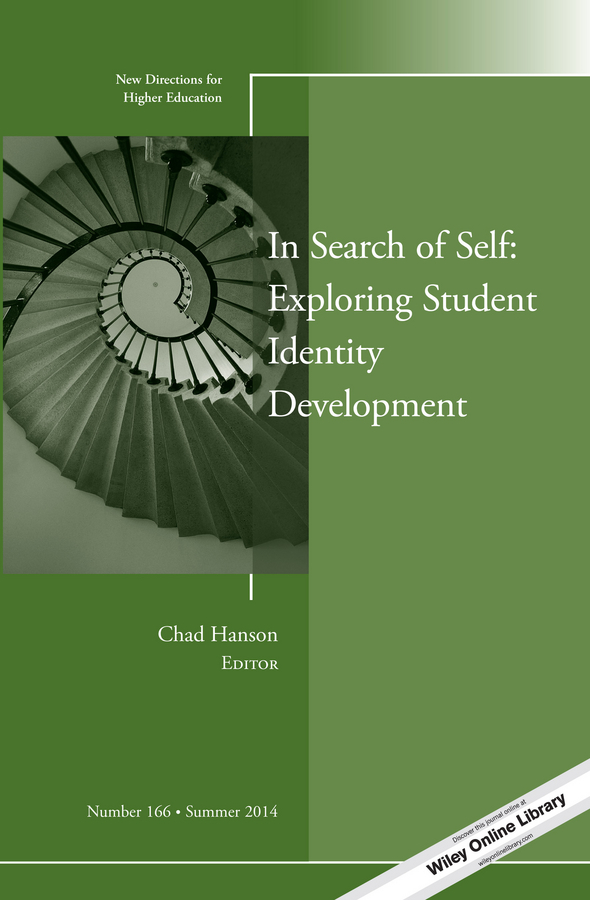 Chad  Hanson In Search of Self: Exploring Student Identity Development. New Directions for Higher Education, Number 166 hplc method development for pharmaceuticals volume 8