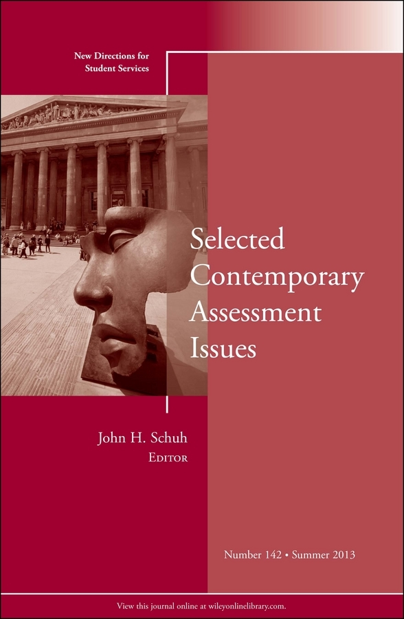 John Schuh H. Selected Contemporary Assessment Issues. New Directions for Student Services, Number 142 biotechnology and safety assessment