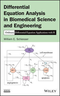 William Schiesser E. - Differential Equation Analysis in Biomedical Science and Engineering. Ordinary Differential Equation Applications with R