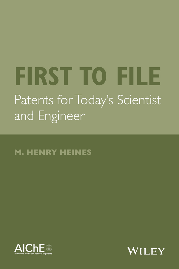 M. Heines Henry First to File. Patents for Today's Scientist and Engineer david cottrell the first two rules of leadership