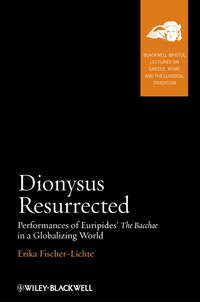 - Dionysus Resurrected. Performances of Euripides' The Bacchae in a Globalizing World