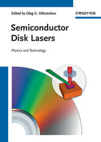 Oleg Okhotnikov G. - Semiconductor Disk Lasers. Physics and Technology
