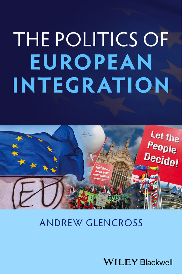 Andrew Glencross Politics of European Integration. Political Union or a House Divided? roles of the european union as a promoter of human rights