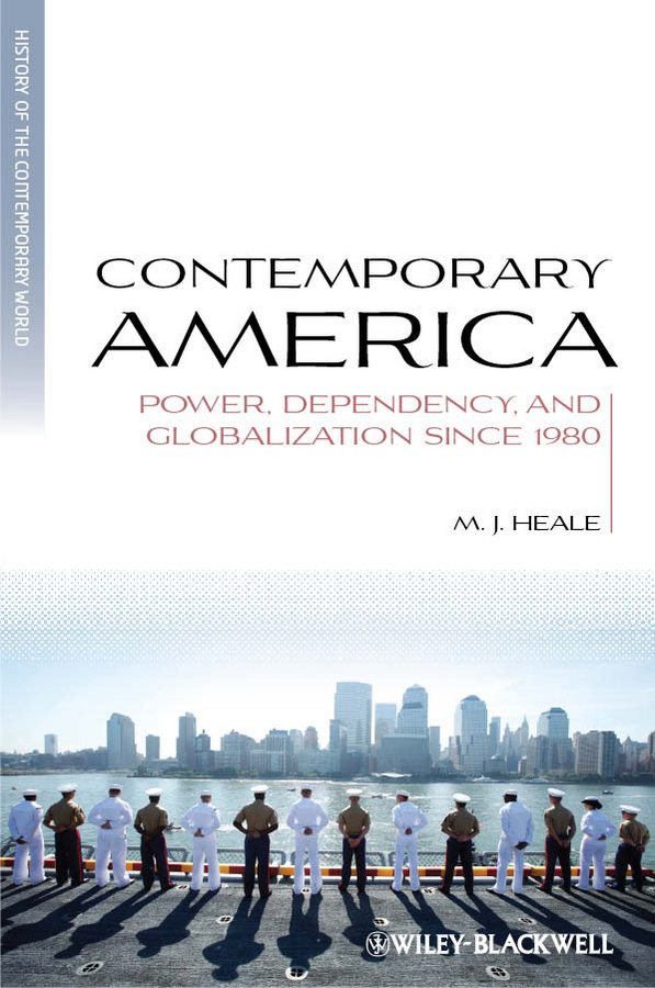 M. Heale J. Contemporary America. Power, Dependency, and Globalization since 1980 inventing america – a history of the united states cd