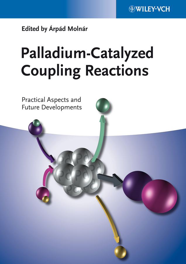 Molnár Árpád Palladium-Catalyzed Coupling Reactions. Practical Aspects and Future Developments sina borzooei contaminant transport modelling in heterogeneous porous media