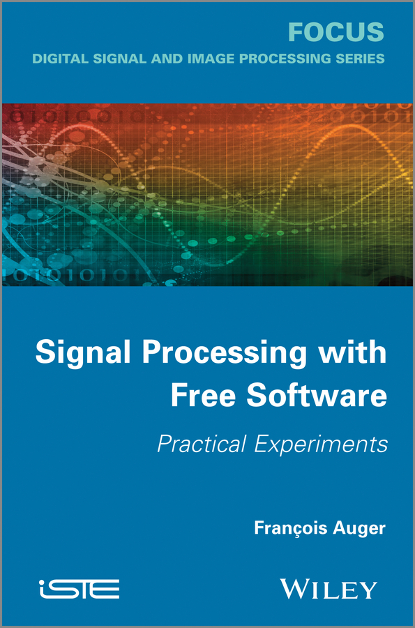 François Auger Signal Processing with Free Software. Practical Experiments hantek 6104bd 4ch usb pc oscilloscopes 100mhz oscillograph with 1gsa s real time sampling rate