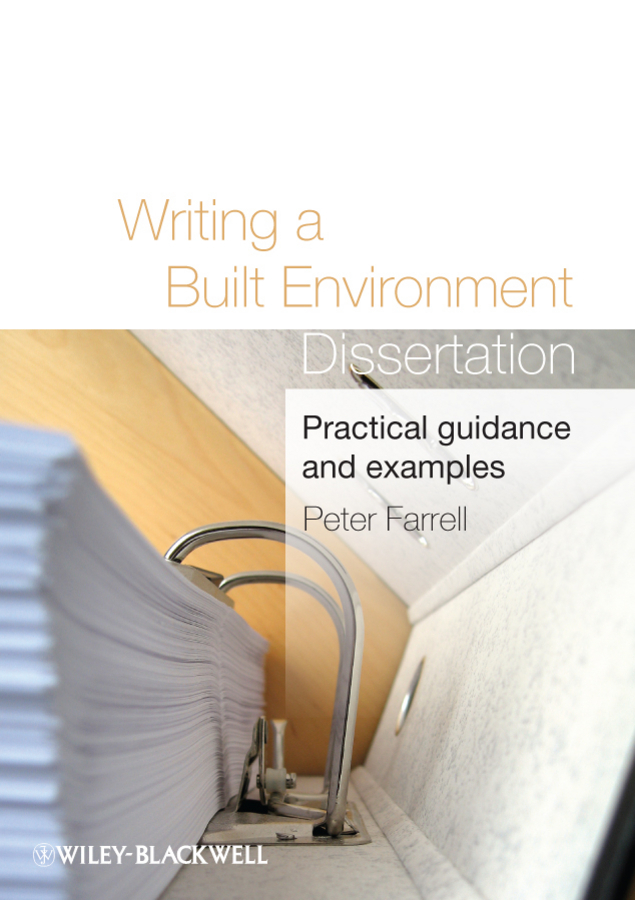 Peter Farrell Writing a Built Environment Dissertation. Practical Guidance and Examples ISBN: 9781444328677 peter graham building ecology first principles for a sustainable built environment