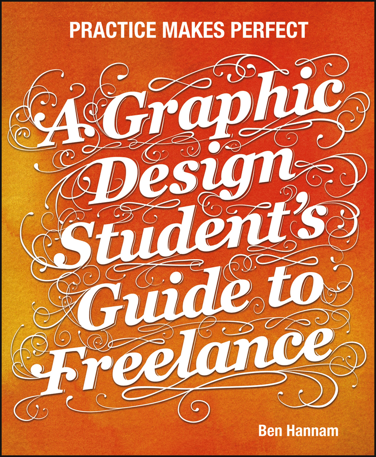 Ben Hannam A Graphic Design Student's Guide to Freelance. Practice Makes Perfect concise women s tote bag with embossing and solid color design