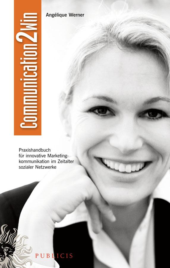 Angélique Werner Communication2Win. Praxishandbuch für Innovative Marketingkommunikation im Zeitalter Sozialer Netzwerke ISBN: 9783895786853 a stein preussen in den jahren der leiden und der erhebung