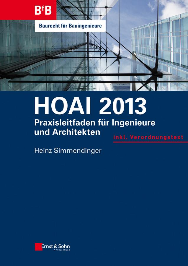 Heinz Simmendinger HOAI 2013. Praxisleitfaden für Ingenieure und Architekten сапоги quelle der spur 1013540