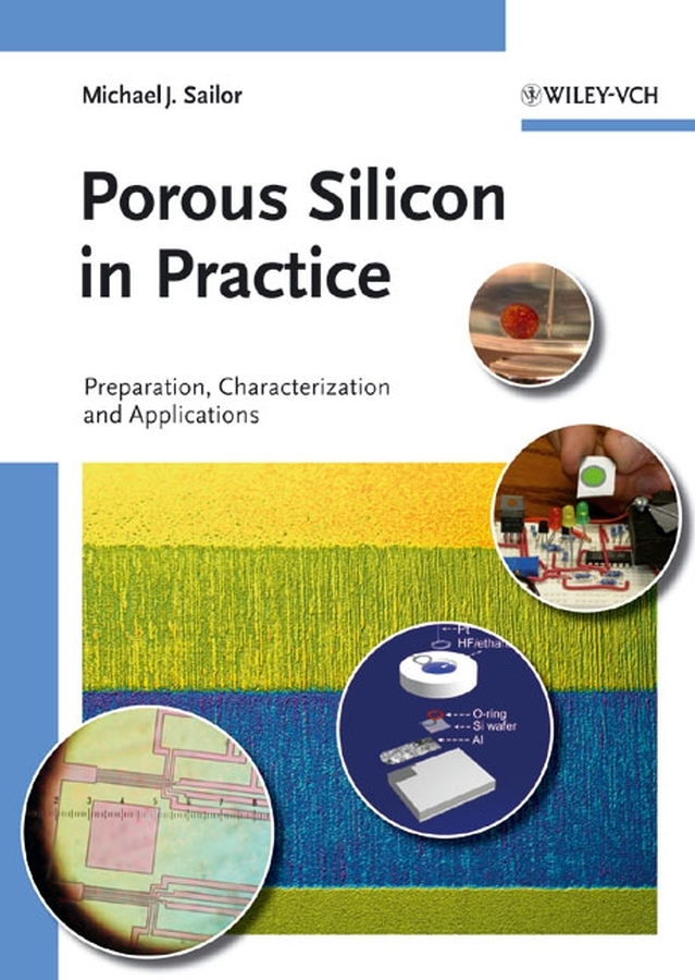 M. Sailor J. Porous Silicon in Practice. Preparation, Characterization and Applications