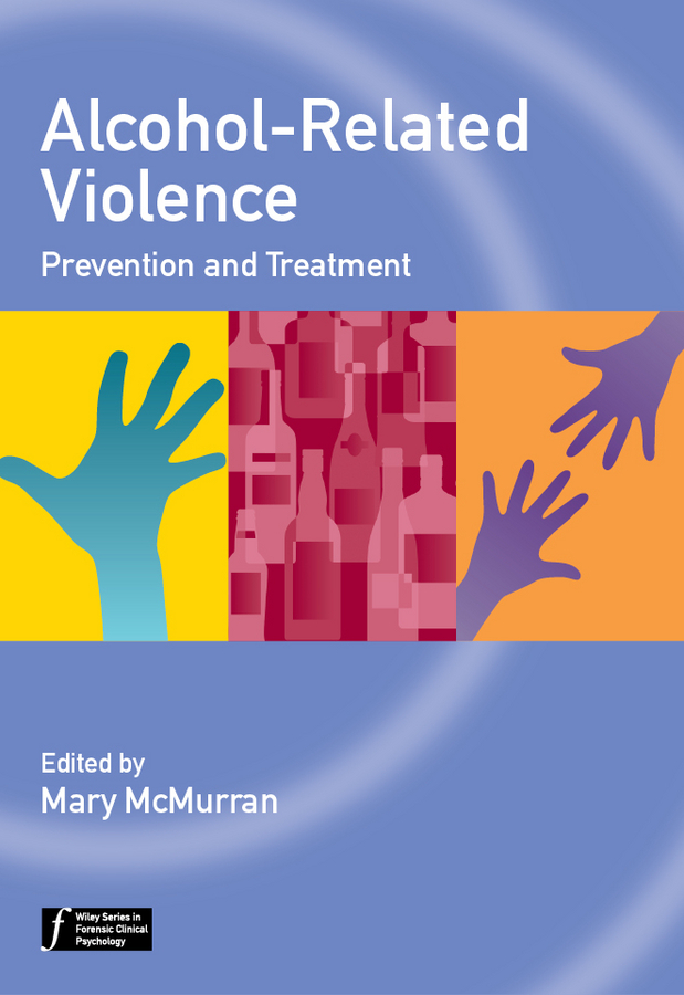 Mary McMurran Alcohol-Related Violence. Prevention and Treatment valarelli fabricio open bite malocclusion treatment and stability