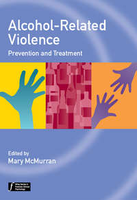 Mary  McMurran - Alcohol-Related Violence. Prevention and Treatment