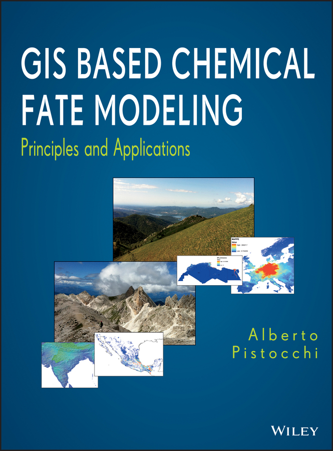 Alberto Pistocchi GIS Based Chemical Fate Modeling. Principles and Applications models atomic orbital of ethylene molecular modeling chemistry teaching supplies