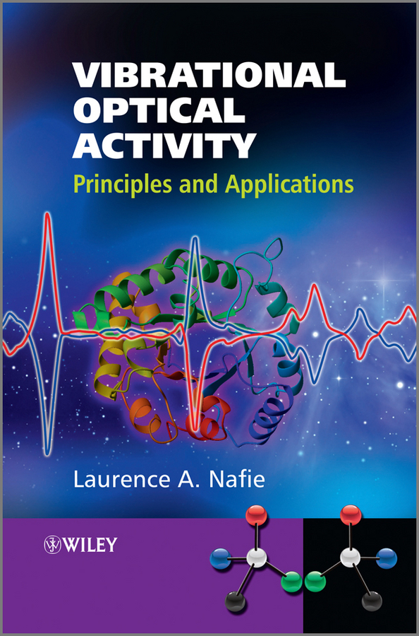 Laurence Nafie A. Vibrational Optical Activity. Principles and Applications