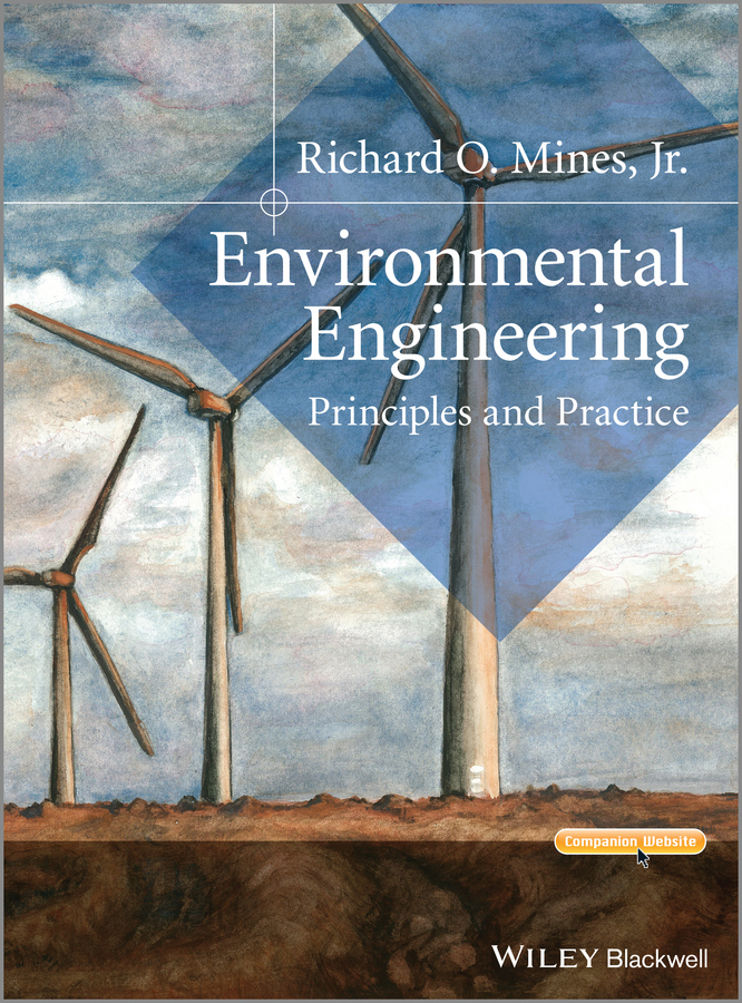 Richard O. Mines, Jr. Environmental Engineering. Principles and Practice ISBN: 9781118785904 видеофильм environmental problems