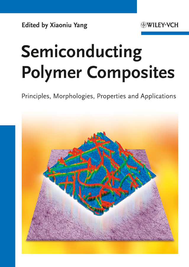Xiaoniu  Yang Semiconducting Polymer Composites. Principles, Morphologies, Properties and Applications купить