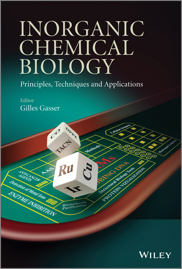Gilles Gasser Inorganic Chemical Biology. Principles, Techniques and Applications kehl chemistry and biology of hydroxamic acids