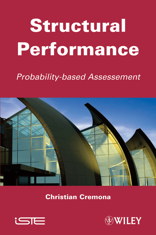 Christian Cremona Structural Performance. Probability-Based Assessment anand joglekar m industrial statistics practical methods and guidance for improved performance